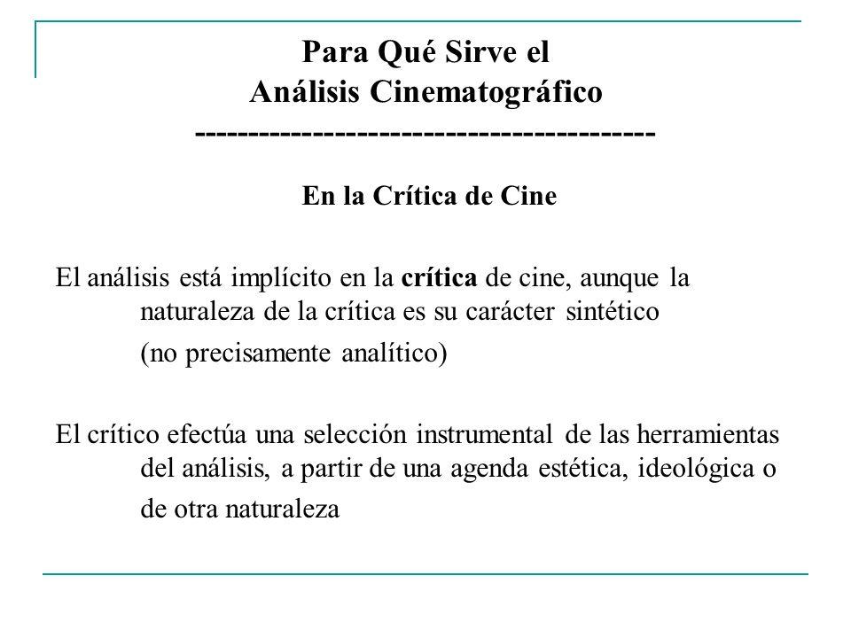 Para Qué Sirve el Análisis Cinematográfico ------------------------------------------ En la Crítica de Cine El análisis está implícito en la crítica d