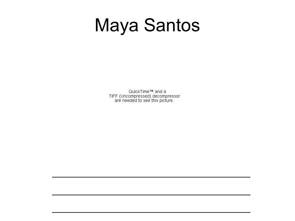 Maya Santos ____________________________________
