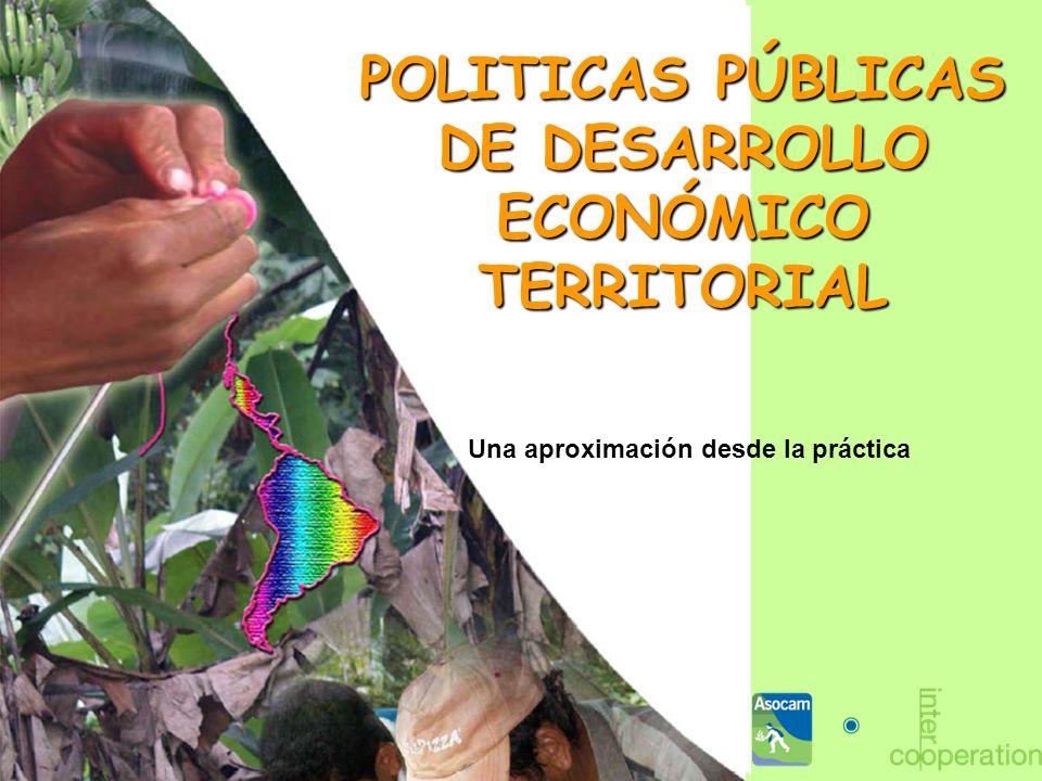 POLITICAS PÚBLICAS DE DESARROLLO ECONÓMICO TERRITORIAL Una aproximación desde la práctica