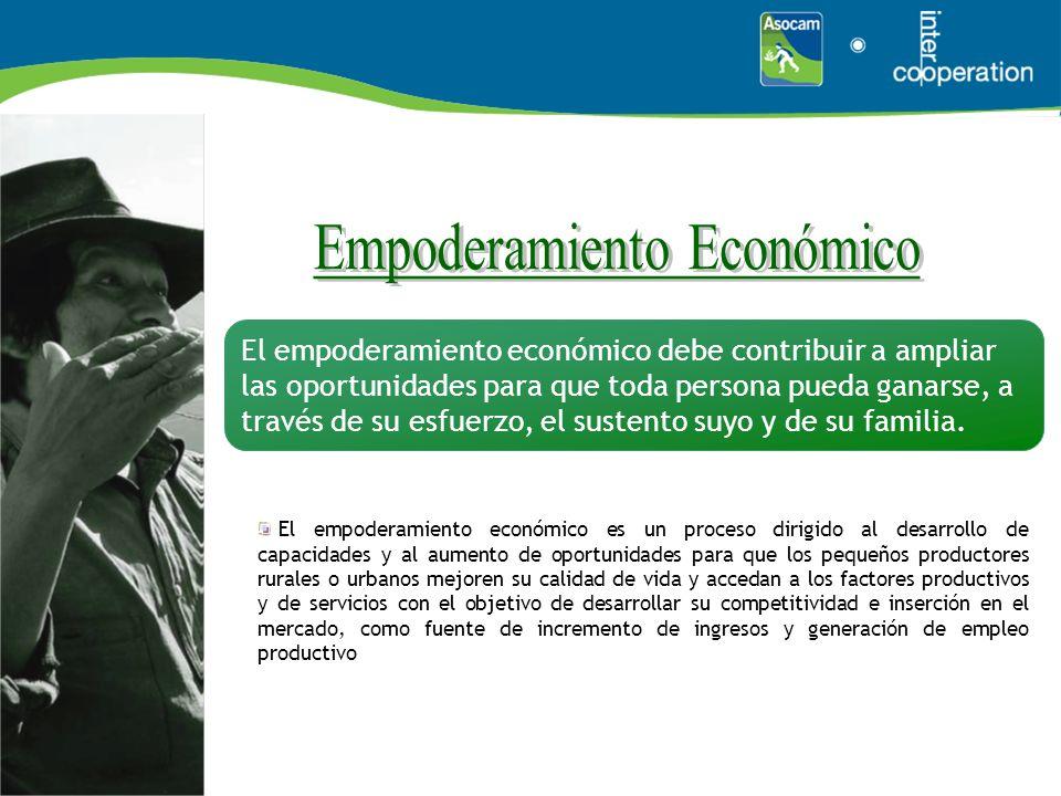 El empoderamiento económico debe contribuir a ampliar las oportunidades para que toda persona pueda ganarse, a través de su esfuerzo, el sustento suyo