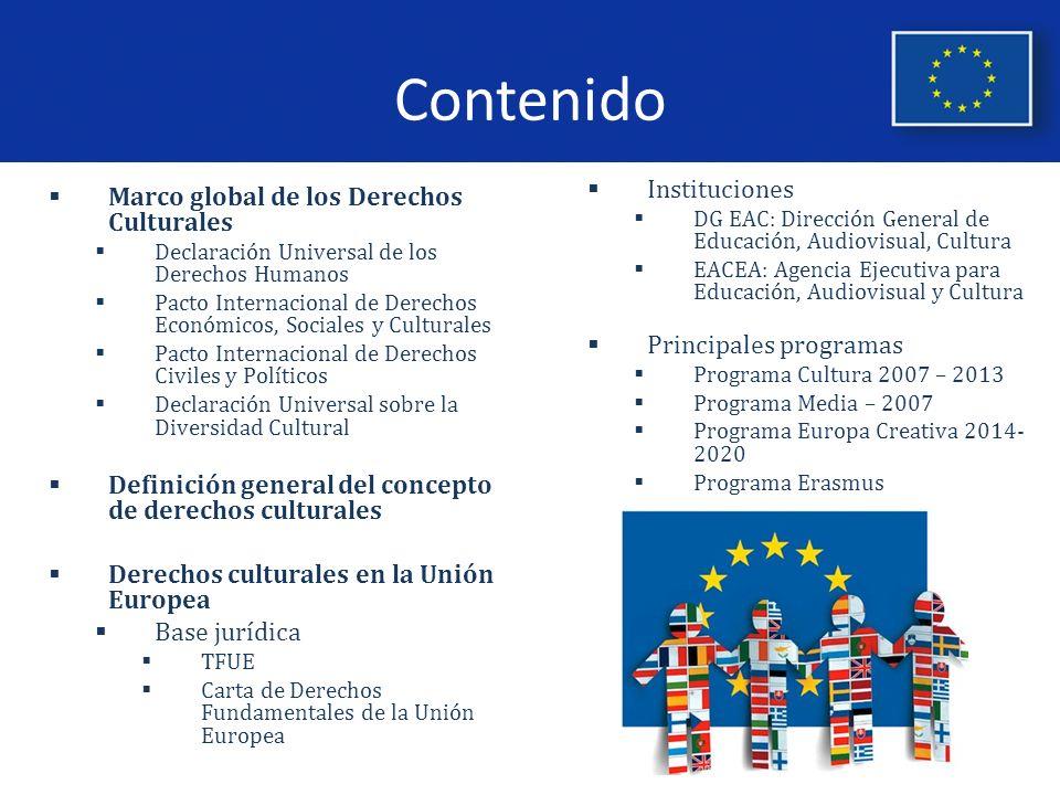 Programas de cultura de la UE Agenda Europea para la Cultura -2007 1.Política Intercultural y Diálogo Intercultural 2.