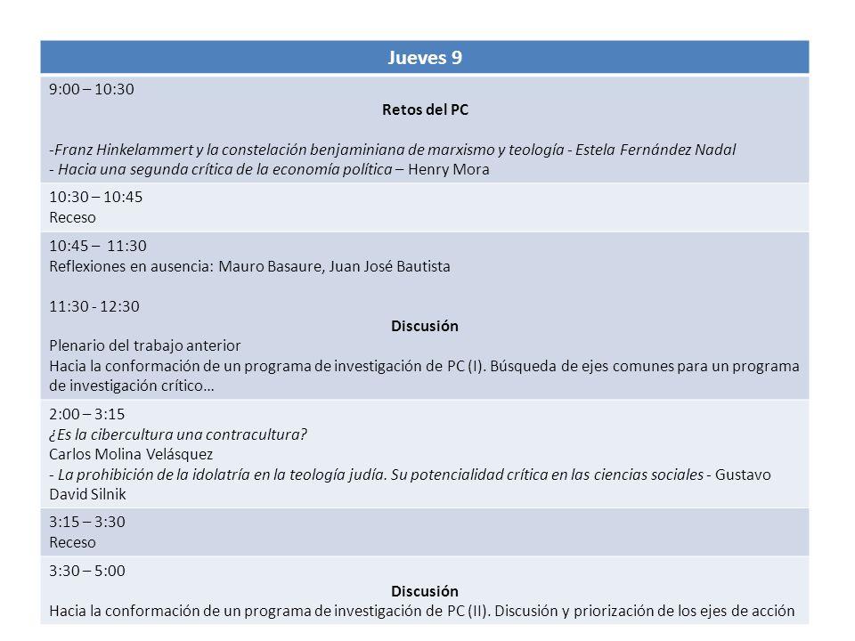 Jueves 9 9:00 – 10:30 Retos del PC -Franz Hinkelammert y la constelación benjaminiana de marxismo y teología - Estela Fernández Nadal - Hacia una segu