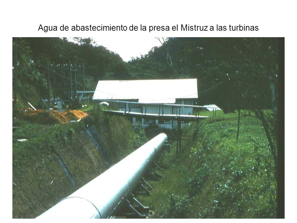Agua de abastecimiento de la presa el Mistruz a las turbinas