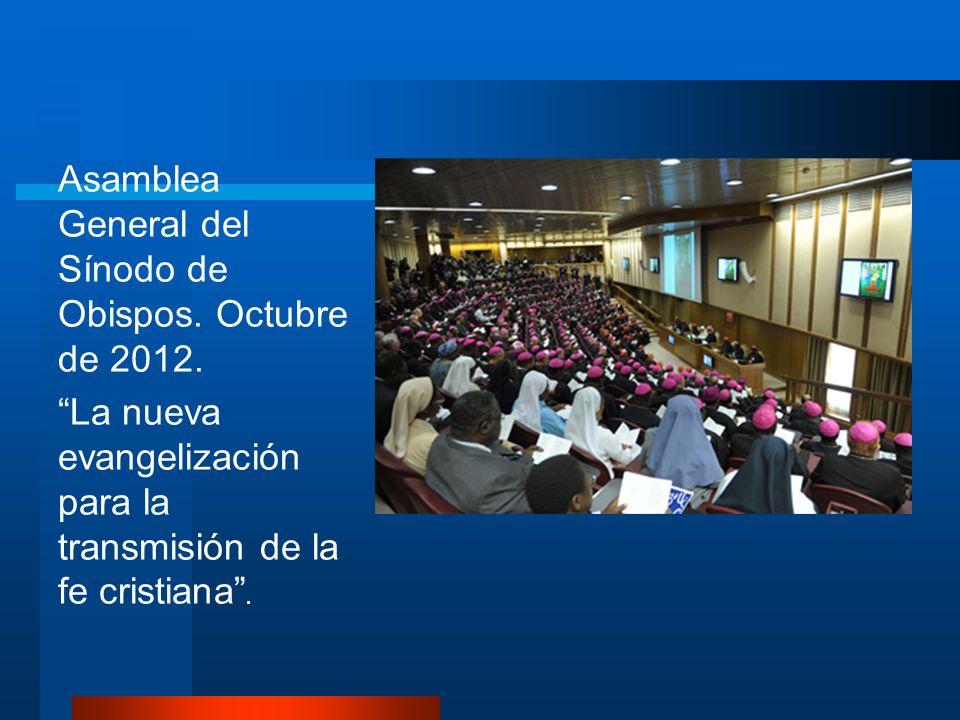 Asamblea General del Sínodo de Obispos. Octubre de 2012. La nueva evangelización para la transmisión de la fe cristiana.