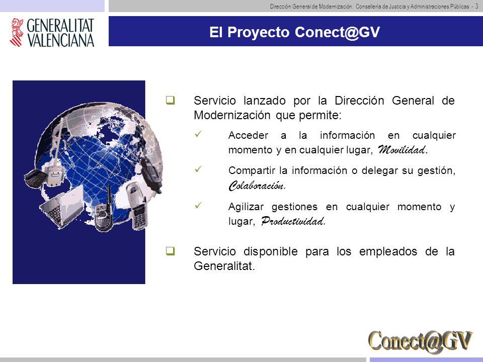 Dirección General de Modernización. Consellería de Justicia y Administraciones Públicas - 3 El Proyecto Conect@GV Servicio lanzado por la Dirección Ge