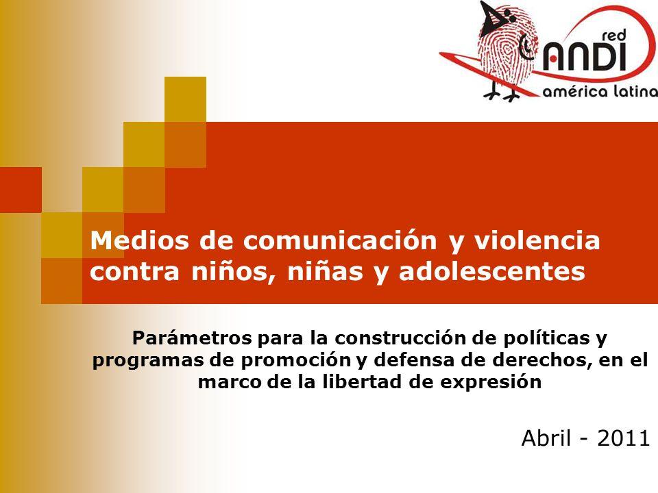 Medios de comunicación y violencia contra niños, niñas y adolescentes Parámetros para la construcción de políticas y programas de promoción y defensa