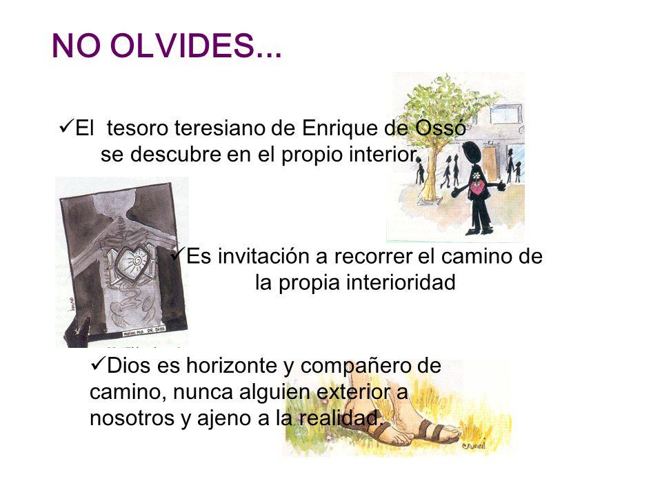 NO OLVIDES...El tesoro teresiano de Enrique de Ossó se descubre en el propio interior.