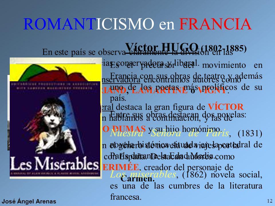 José Ángel Arenas 11 ROMANTICISMO INGLÉS En poesía destacan... LORD BYRON (1788-1824) Prototipo vital de hombre romántico. Autor de Peregrinación de C