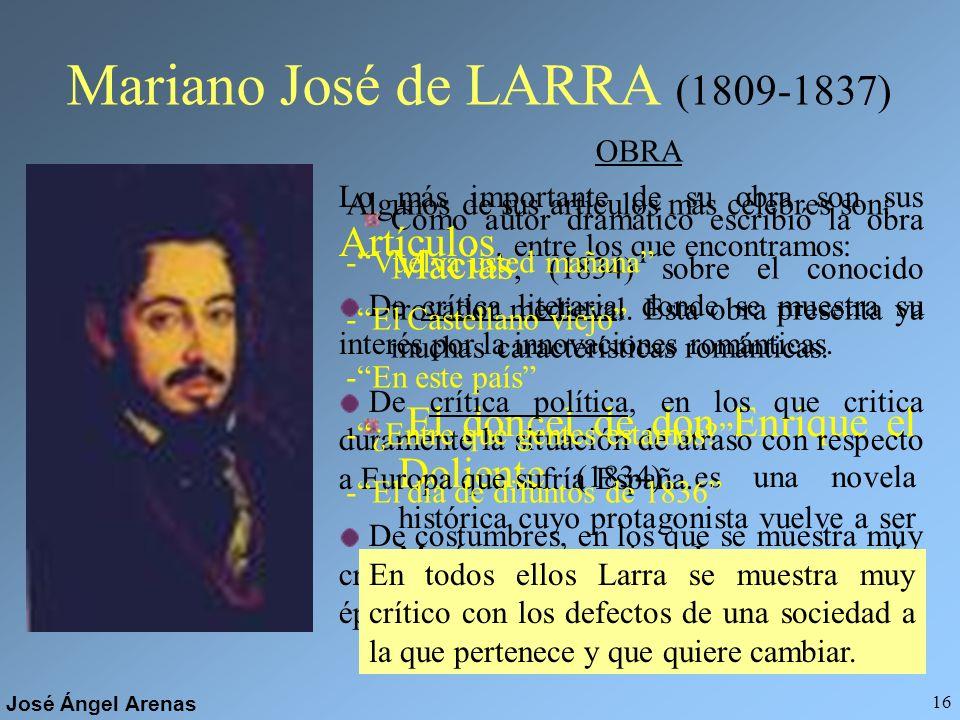 José Ángel Arenas 15 La prosa romántica en España Apenas se elabora el género de la Novela histórica, del que encontramos honrosas excepciones, como E