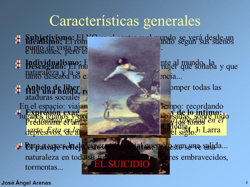 José Ángel Arenas 3 ¿... qué es realmente el Romanticismo? Es un movimiento ideológico, cultural y artístico que se desarrolló en Europa desde el últi