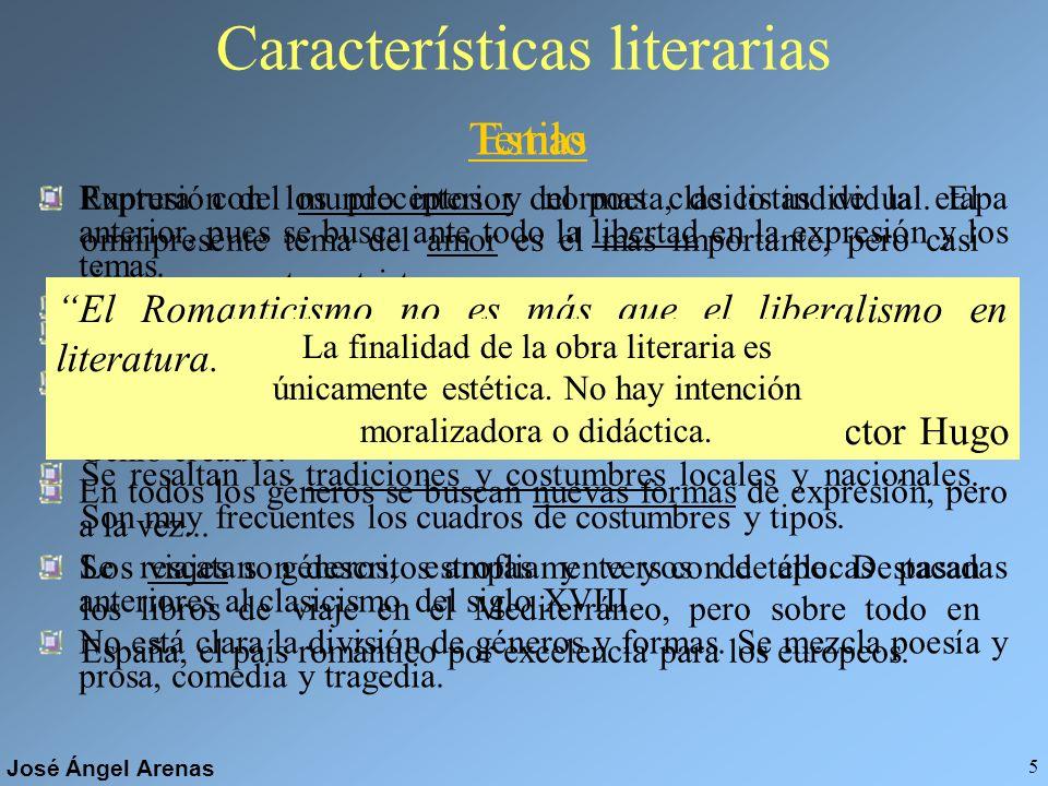 José Ángel Arenas 4 Características generales Libertad en política, libertad en economía, libertad en el arte. Esta es la consigna de nuestro tiempo.
