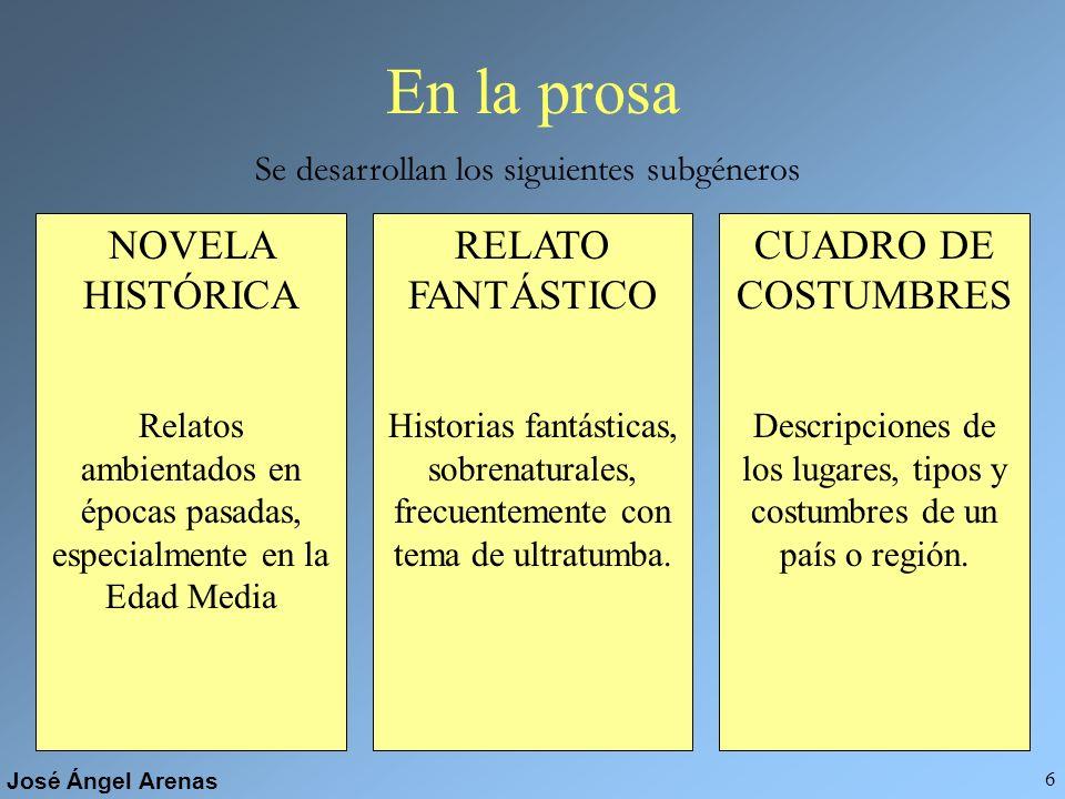 José Ángel Arenas 5 Características literarias Ruptura con los preceptos y normas clasicistas de la etapa anterior, pues se busca ante todo la liberta