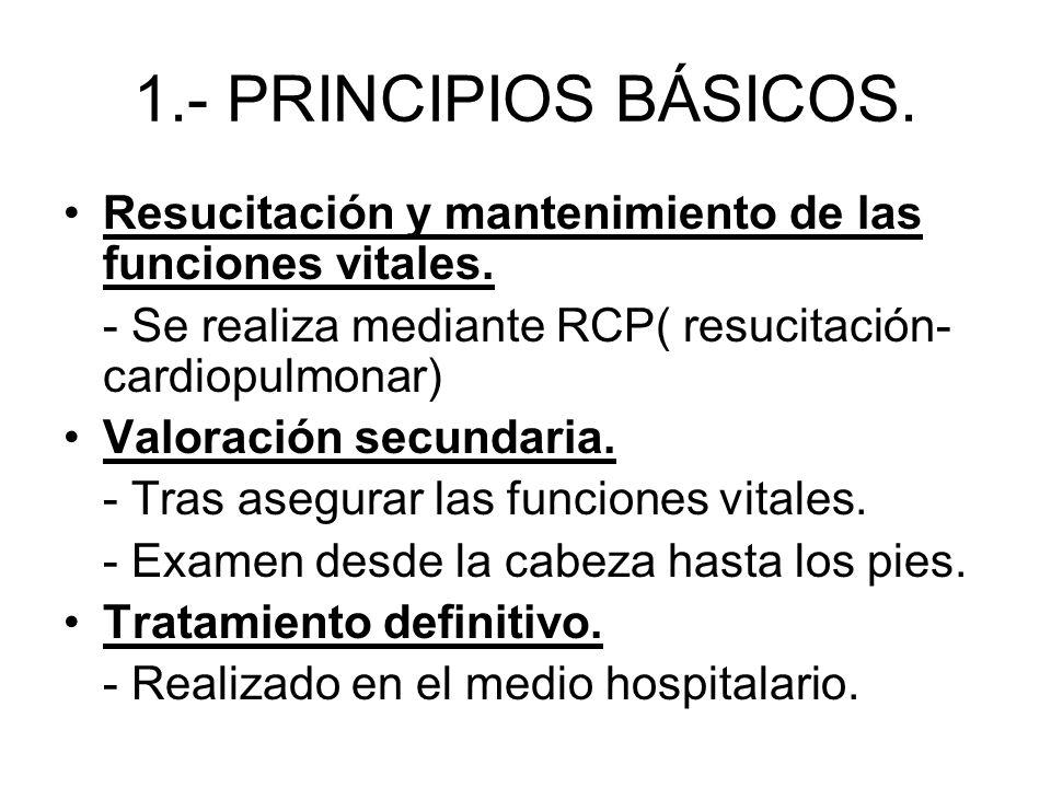 1.- PRINCIPIOS BÁSICOS. c. Valoración de circulación y control de hemorragias. Comprobar si existe pulso y detener las hemorragias presionando sobre l