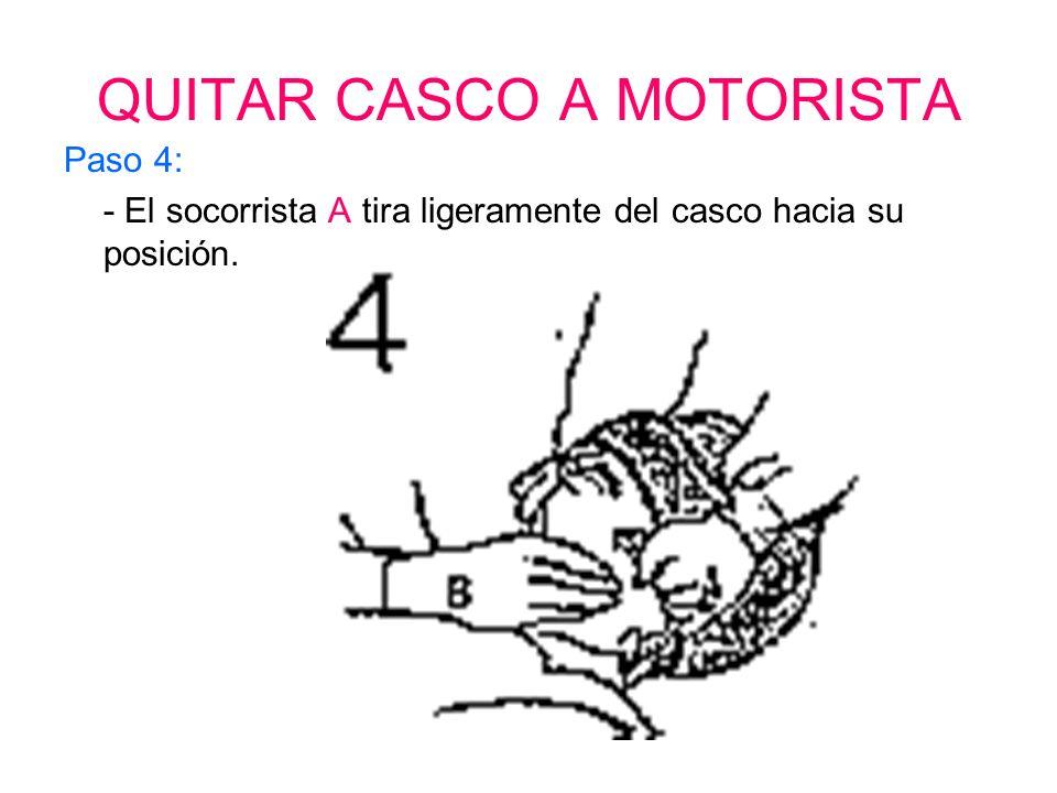 QUITAR CASCO A MOTORISTA Paso 3: - El socorrista B sostiene con una mano el cuello de la victima por la zona de la nuca. - El socorrista B con la otra