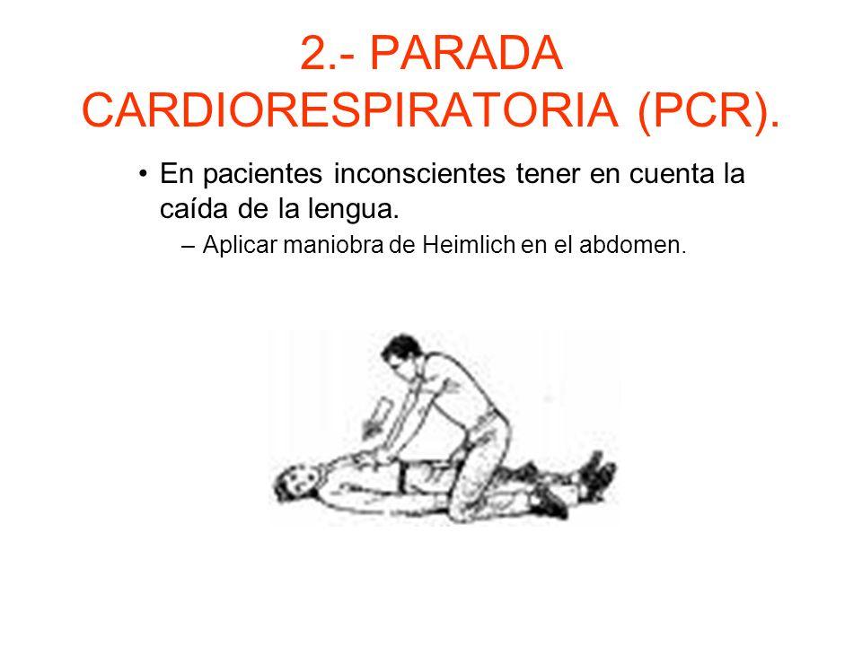 2.- PARADA CARDIORESPIRATORIA (PCR). –Obstrucción de la vía aérea. Es el problema más frecuente. En pacientes conscientes existen dos tipos: –Obstrucc