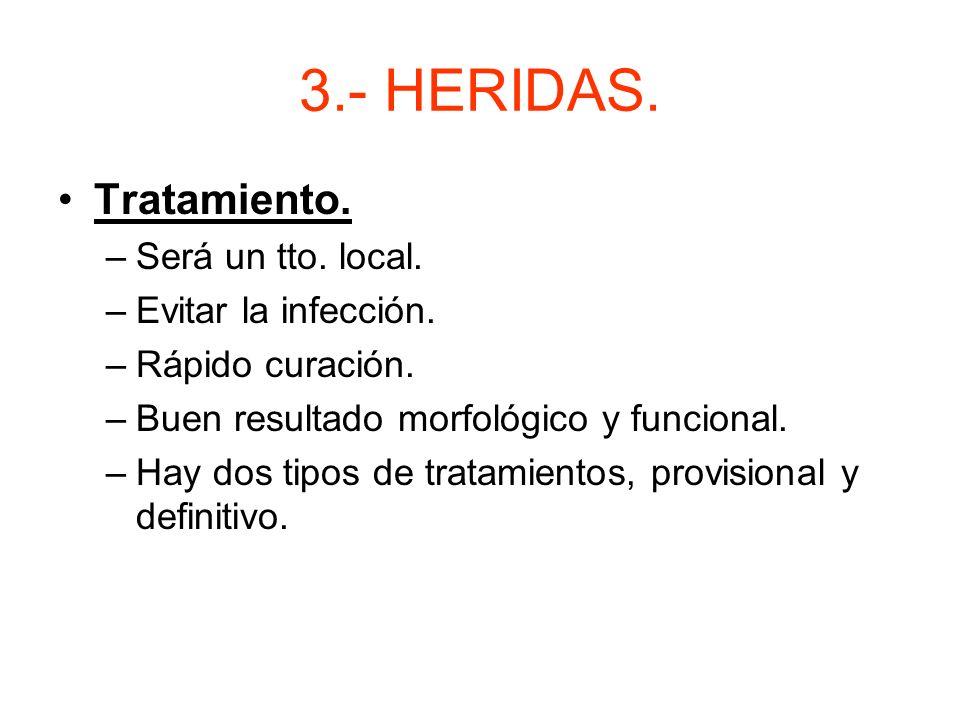 3.- HERIDAS. Clasificación. –Agentes vulnerables. Punzantes: estrechas y gran poder de penetración Incisas: objetos cortantes. Riesgo de infección. Co