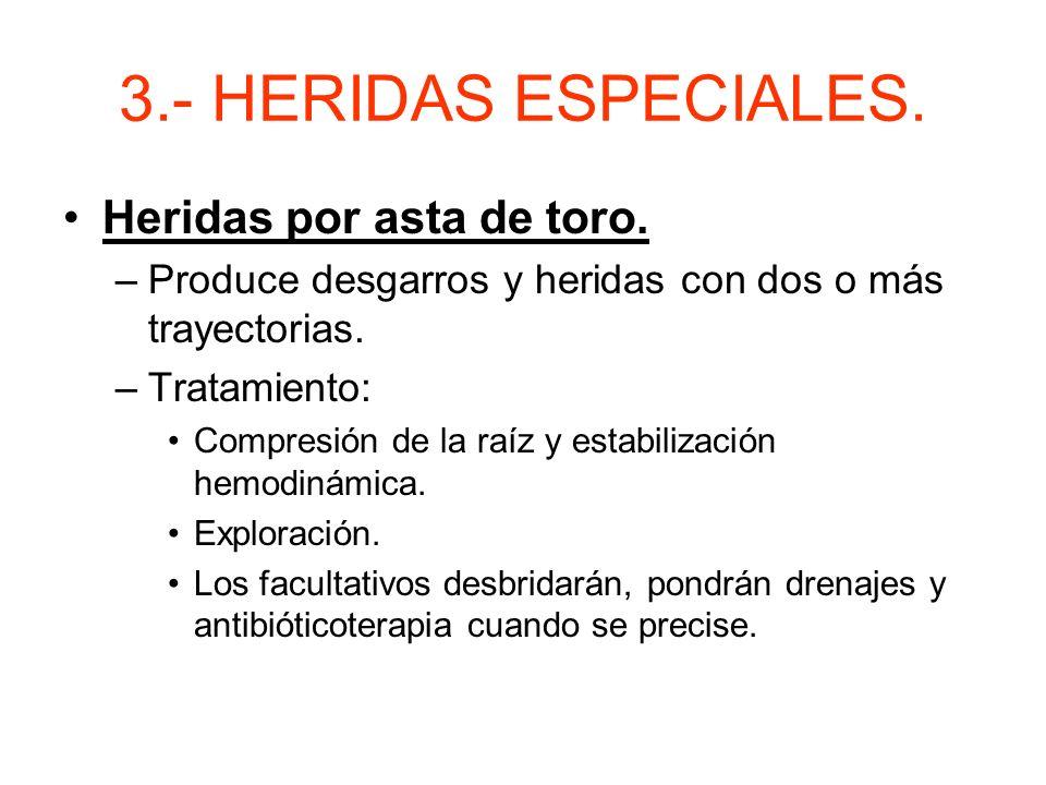 3.- HERIDAS ESPECIALES. Heridas por arma de fuego. –Lesiones múltiples y multiorgánicas. –Contaminadas. –Agente causante: Proyectil de alta velocidad: