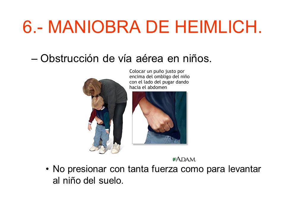 6.- MANIOBRA DE HEIMLICH. Automaniobra de Heimlich. –Poner especial cuidado con el impulso que damos.