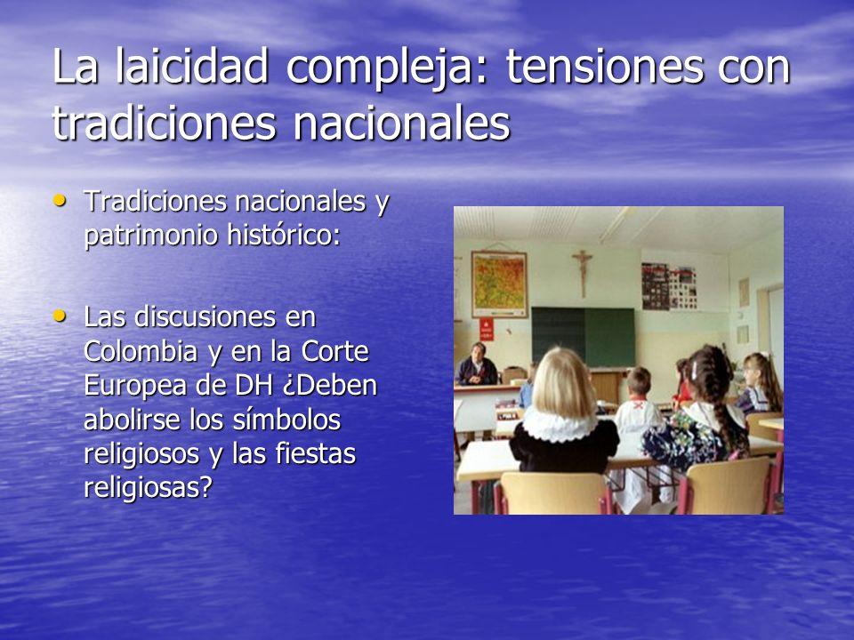La laicidad compleja: tensiones con tradiciones nacionales Tradiciones nacionales y patrimonio histórico: Tradiciones nacionales y patrimonio históric