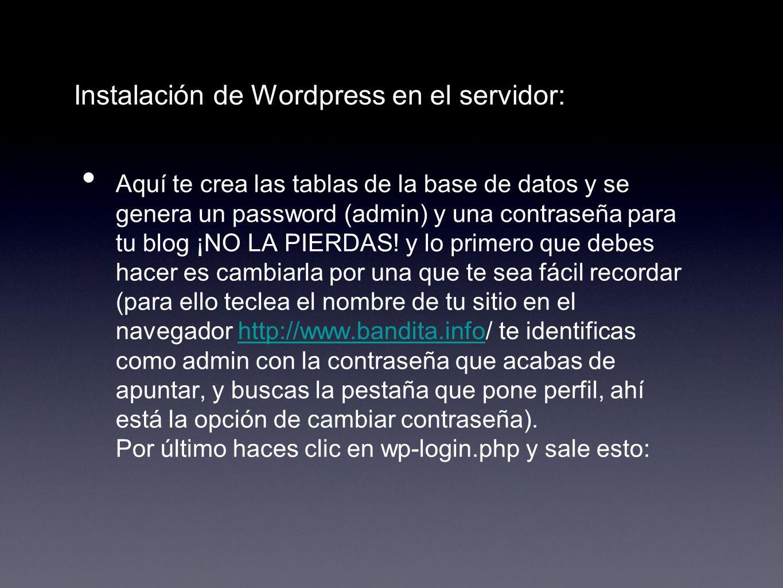 Instalación de Wordpress en el servidor: Aquí te crea las tablas de la base de datos y se genera un password (admin) y una contraseña para tu blog ¡NO