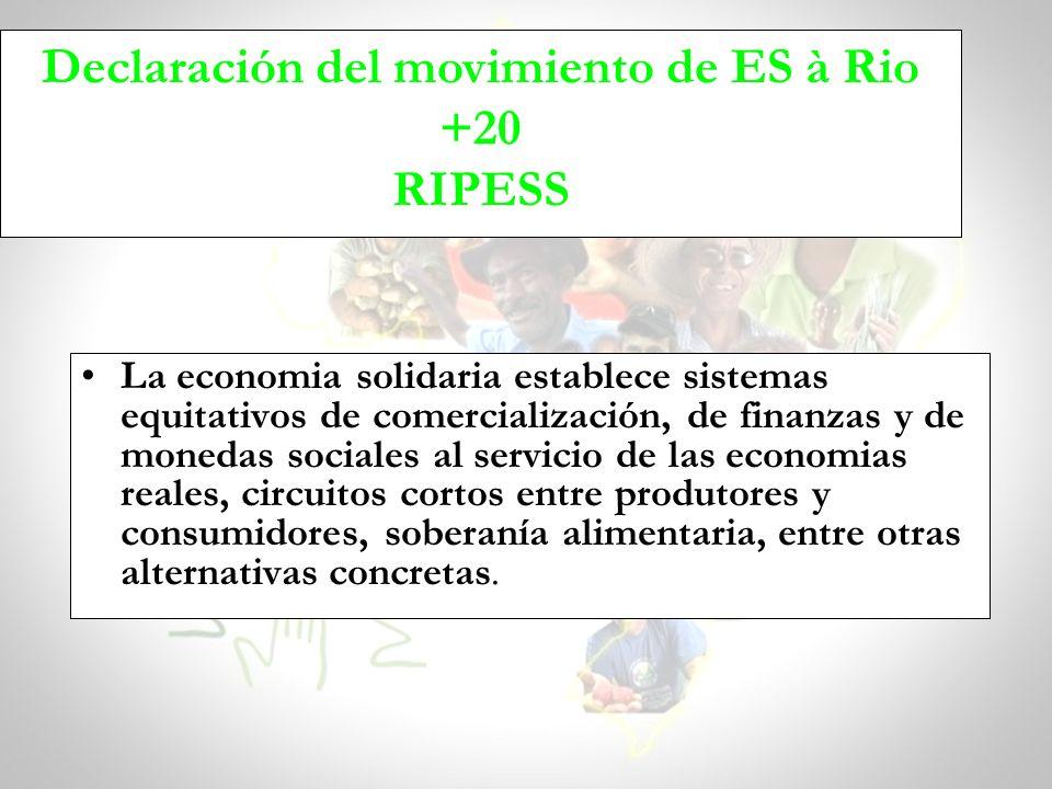 La economia solidaria establece sistemas equitativos de comercialización, de finanzas y de monedas sociales al servicio de las economias reales, circu