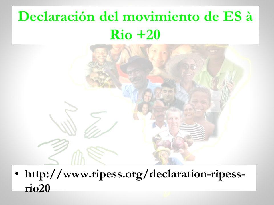 Declaración del movimiento de ES à Rio +20 http://www.ripess.org/declaration-ripess- rio20