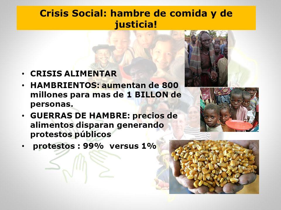 Crisis Social: hambre de comida y de justicia! CRISIS ALIMENTAR HAMBRIENTOS: aumentan de 800 millones para mas de 1 BILLON de personas. GUERRAS DE HAM