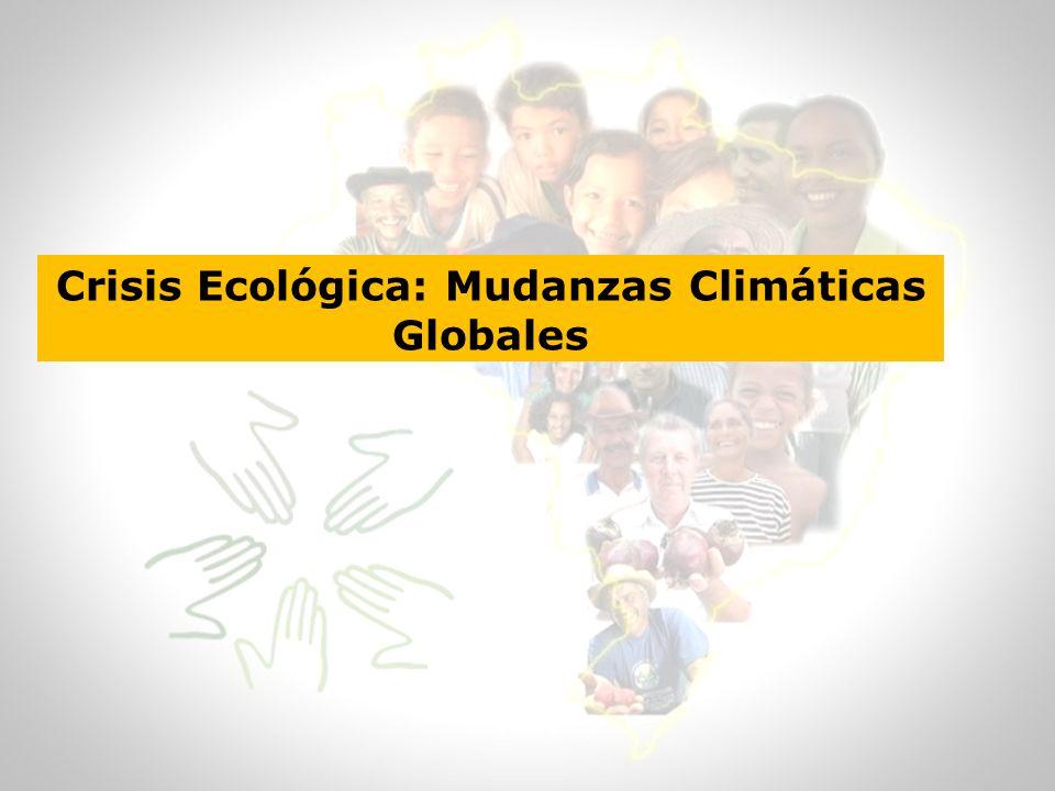 Crisis Ecológica: Mudanzas Climáticas Globales