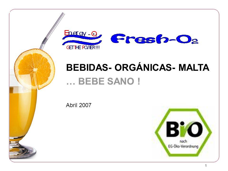 1 BEBIDAS- ORGÁNICAS- MALTA … BEBE SANO ! Abril 2007