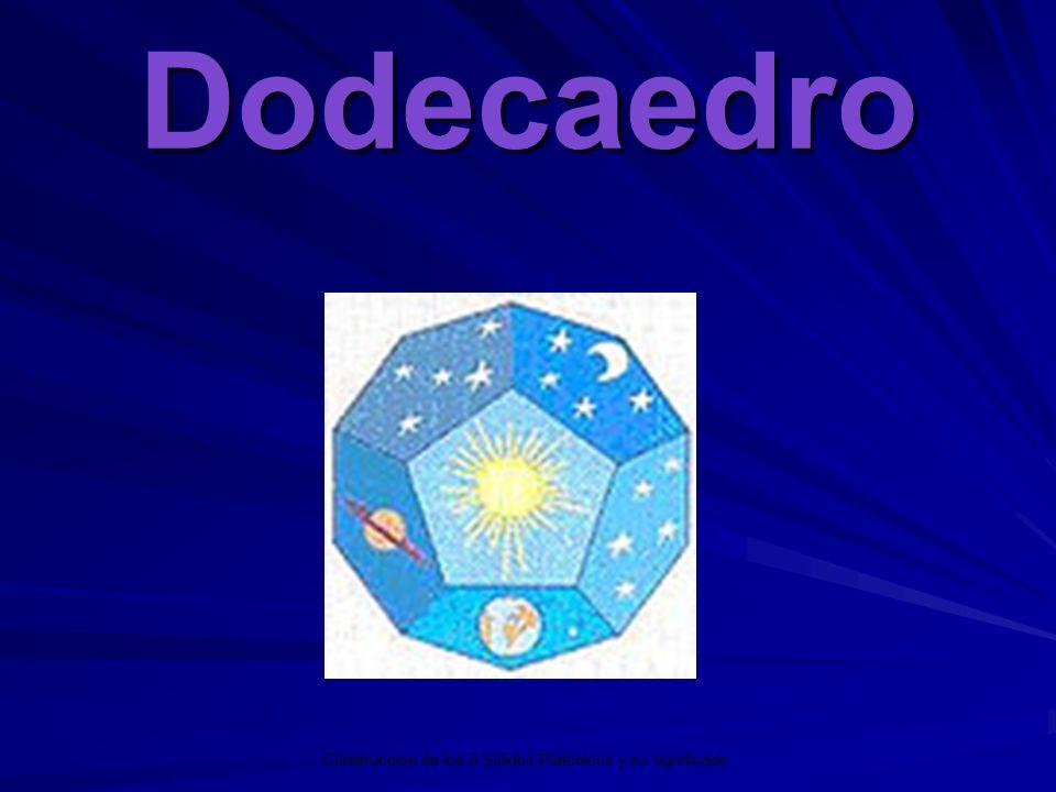 Dodecaedro Los 5 Sólidos Platónicos y su significado. Construcción de los 5 Sólidos Platónicos y su significado.