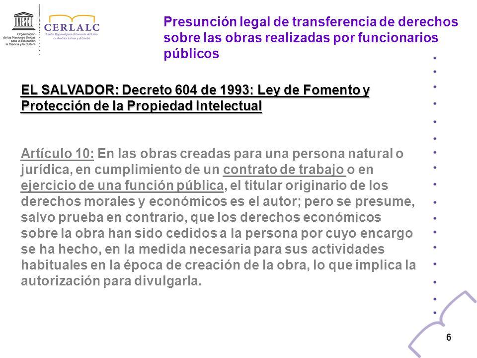 5 5 COSTA RICA: Decreto No. 24.611-J de 1995 Reglamento a la Ley No. 6.683 de Derechos de Autor y Derechos Conexos: Artículo 16: En las obras creadas