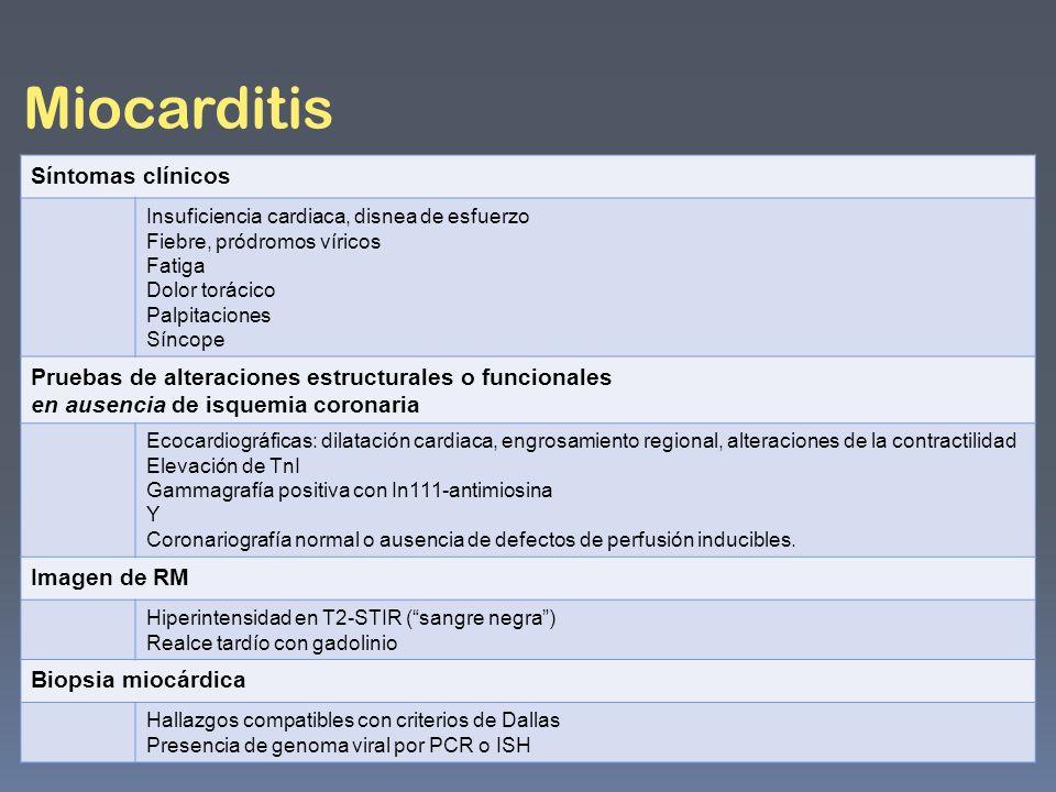 Miocarditis Síntomas clínicos Insuficiencia cardiaca, disnea de esfuerzo Fiebre, pródromos víricos Fatiga Dolor torácico Palpitaciones Síncope Pruebas