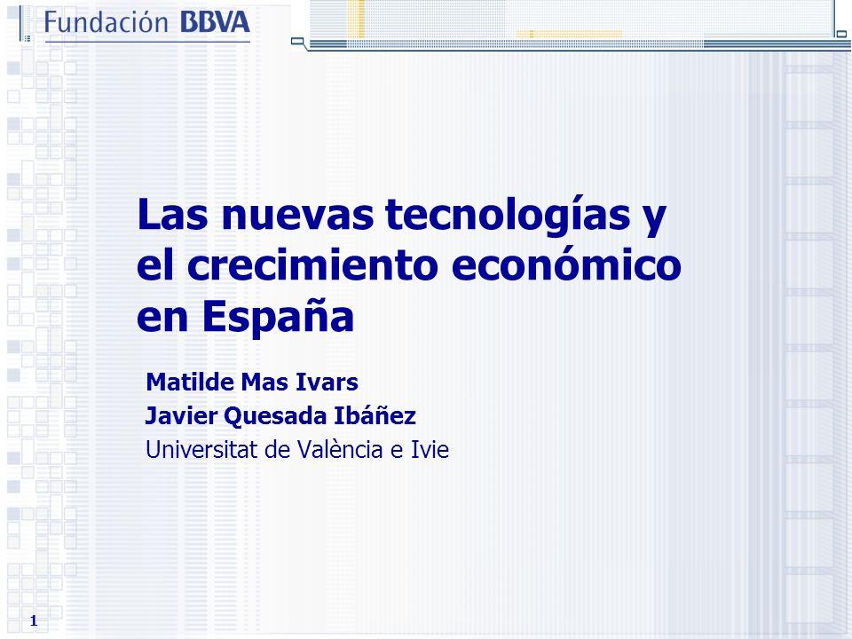 1 Las nuevas tecnologías y el crecimiento económico en España Matilde Mas Ivars Javier Quesada Ibáñez Universitat de València e Ivie