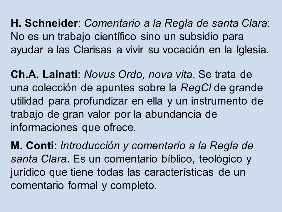 H. Schneider: Comentario a la Regla de santa Clara: No es un trabajo científico sino un subsidio para ayudar a las Clarisas a vivir su vocación en la