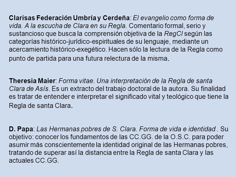 Clarisas Federación Umbría y Cerdeña: El evangelio como forma de vida. A la escucha de Clara en su Regla. Comentario formal, serio y sustancioso que b