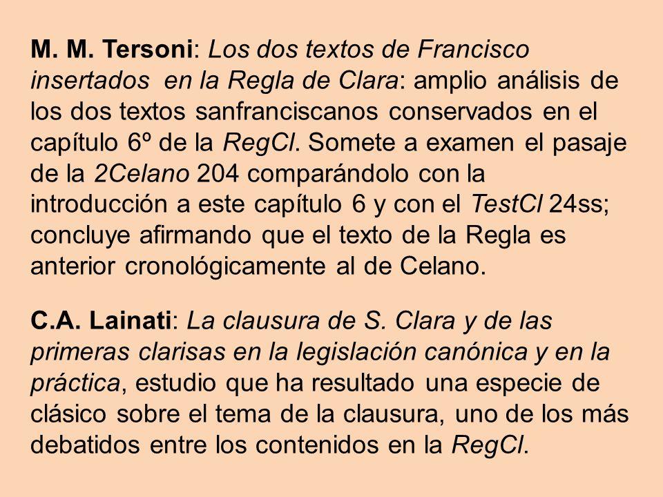 M. M. Tersoni: Los dos textos de Francisco insertados en la Regla de Clara: amplio análisis de los dos textos sanfranciscanos conservados en el capítu