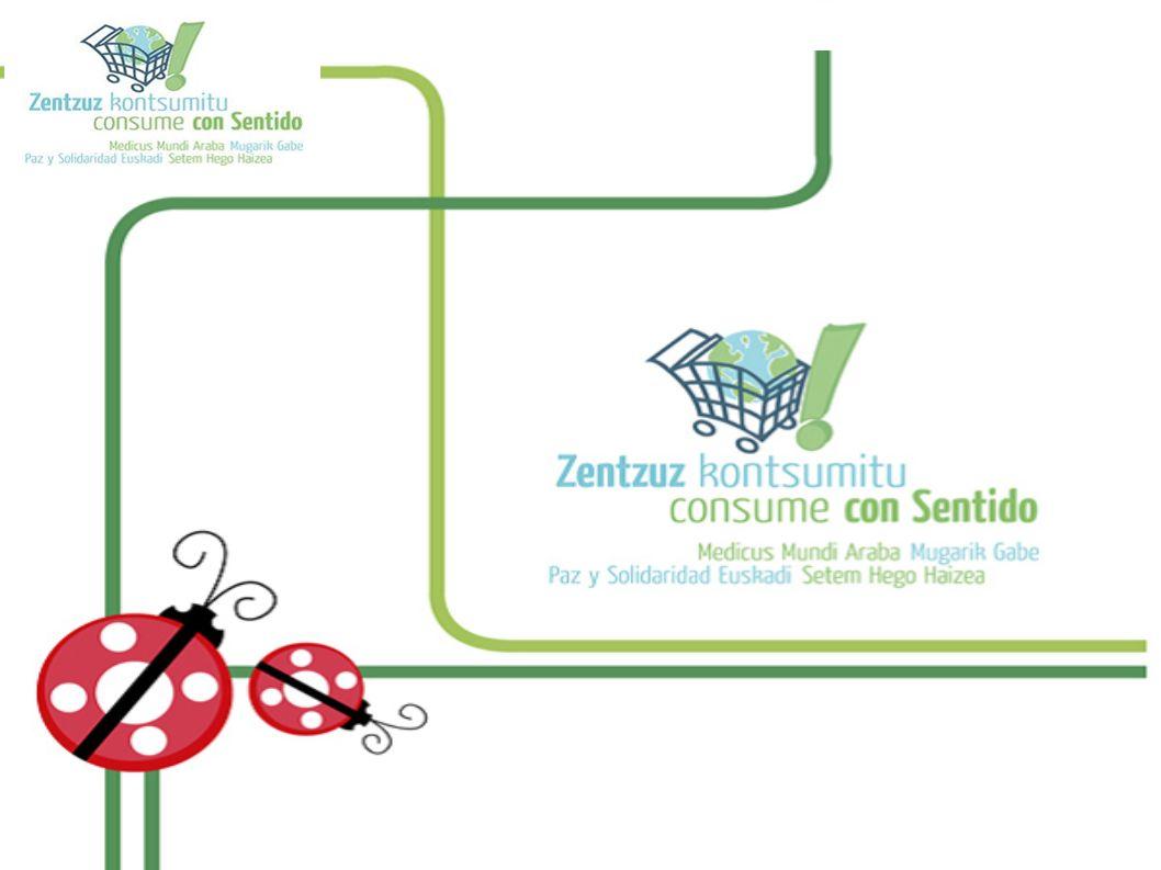 Consumo consciente, responsable y transformador Educación para un consumo transformador.
