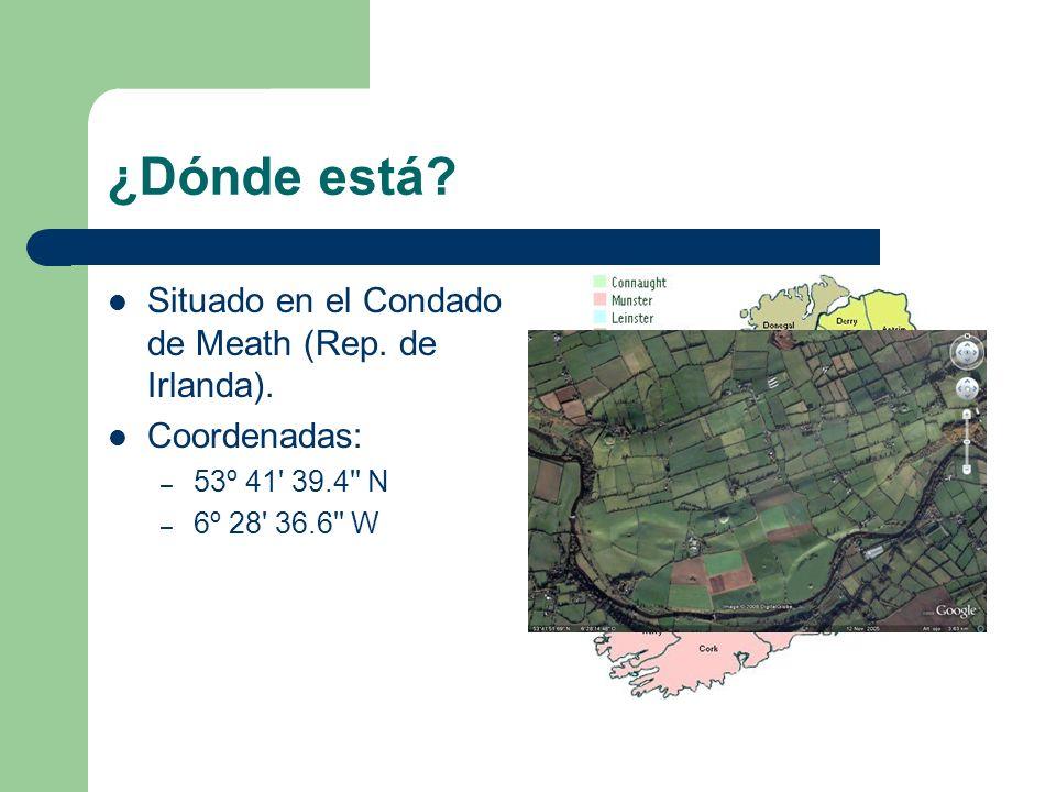 ¿Dónde está? Situado en el Condado de Meath (Rep. de Irlanda). Coordenadas: – 53º 41' 39.4'' N – 6º 28' 36.6'' W