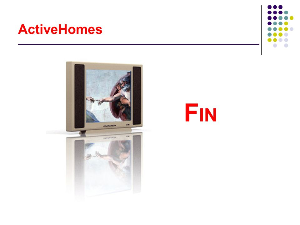 ActiveHomes _________________________________________________________________ F IN