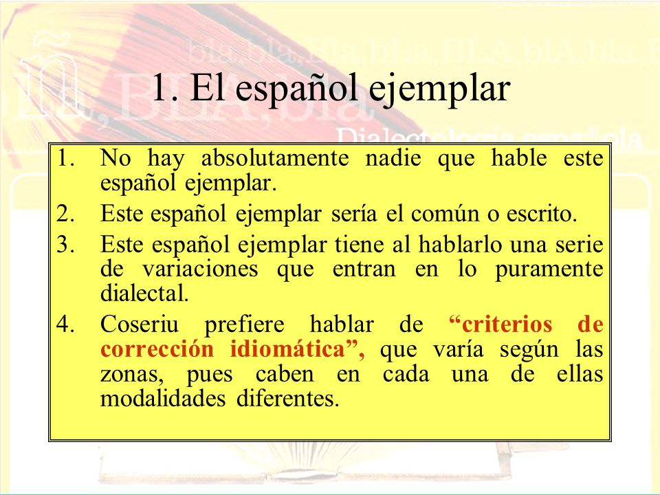 1. El español ejemplar 1.No hay absolutamente nadie que hable este español ejemplar. 2.Este español ejemplar sería el común o escrito. 3.Este español
