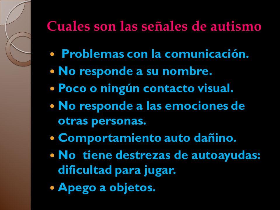 Cuales son las señales de autismo Problemas con la comunicación. No responde a su nombre. Poco o ningún contacto visual. No responde a las emociones d