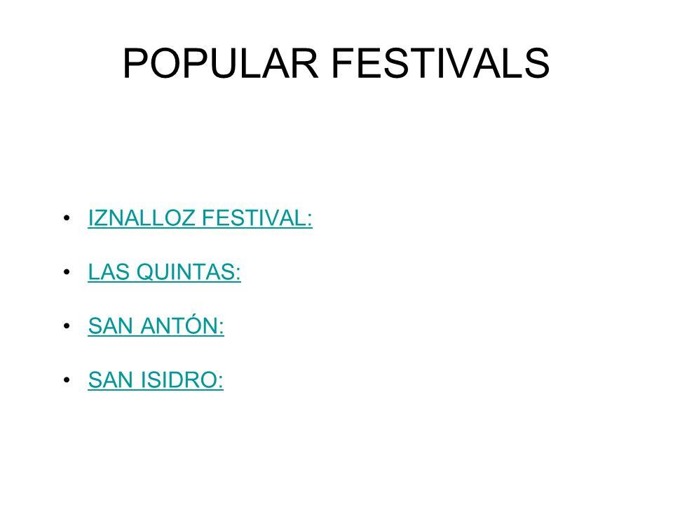 POPULAR FESTIVALS IZNALLOZ FESTIVAL: LAS QUINTAS: SAN ANTÓN: SAN ISIDRO: