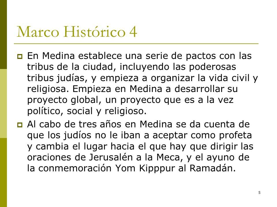5 Marco Histórico 4 En Medina establece una serie de pactos con las tribus de la ciudad, incluyendo las poderosas tribus judías, y empieza a organizar