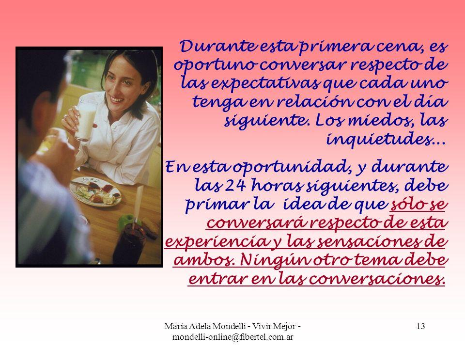 María Adela Mondelli - Vivir Mejor - mondelli-online@fibertel.com.ar 13 Durante esta primera cena, es oportuno conversar respecto de las expectativas