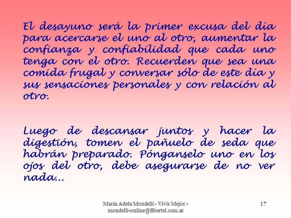 María Adela Mondelli - Vivir Mejor - mondelli-online@fibertel.com.ar 17 El desayuno será la primer excusa del día para acercarse el uno al otro, aumen