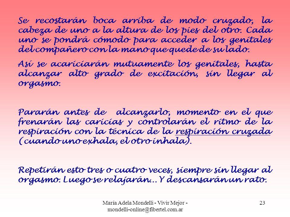 María Adela Mondelli - Vivir Mejor - mondelli-online@fibertel.com.ar 23 Se recostarán boca arriba de modo cruzado, la cabeza de uno a la altura de los