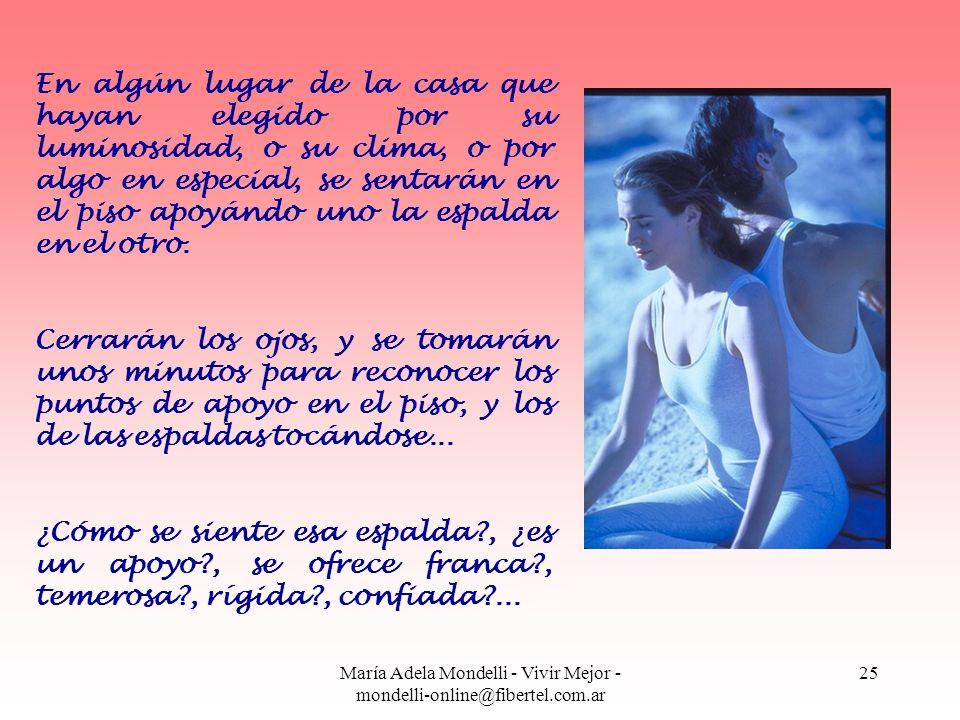 María Adela Mondelli - Vivir Mejor - mondelli-online@fibertel.com.ar 25 En algún lugar de la casa que hayan elegido por su luminosidad, o su clima, o