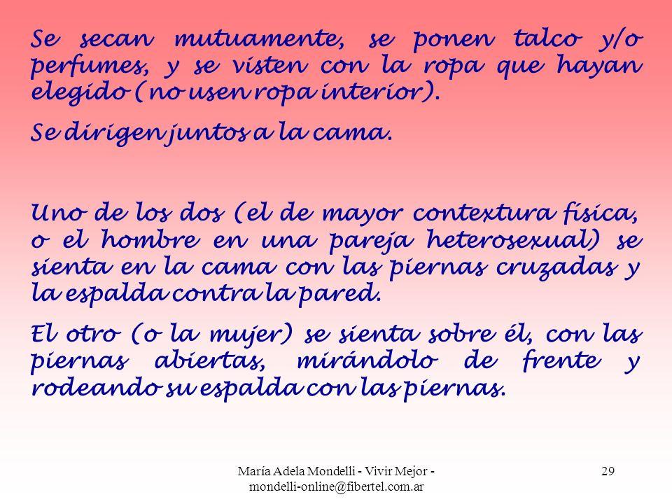 María Adela Mondelli - Vivir Mejor - mondelli-online@fibertel.com.ar 29 Se secan mutuamente, se ponen talco y/o perfumes, y se visten con la ropa que