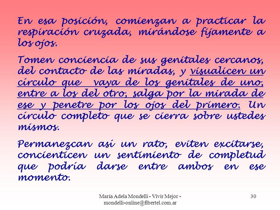María Adela Mondelli - Vivir Mejor - mondelli-online@fibertel.com.ar 30 En esa posición, comienzan a practicar la respiración cruzada, mirándose fijam