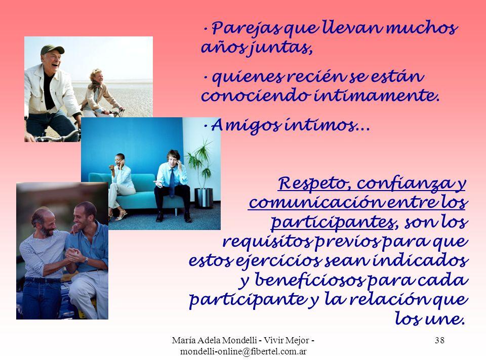 María Adela Mondelli - Vivir Mejor - mondelli-online@fibertel.com.ar 38 Parejas que llevan muchos años juntas, quienes recién se están conociendo inti